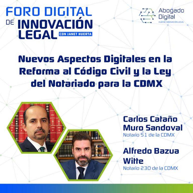 Nuevos aspectos digitales en la reforma al Código Civil y la Ley del Notariado de la CDMX